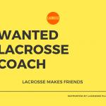 【ラクプラのコーチ募集サポート!】ラクロスのコーチ募集告知をしたいチームはここをみて!年内にコーチを決めよう!!