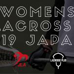 【大ニュース】遂に日本ラクロス協会とLACROSSE PLUSがコラボ!女子U19日本代表情報発信開始!